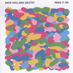 Dave Holland - Pass It On (2008) Lossless