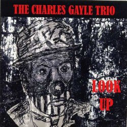 The Charles Gayle Trio - Look Up (2012)