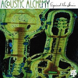 Acoustic Alchemy - Against The Grain (1994)