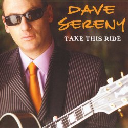Dave Sereny - Take This Ride (2007)