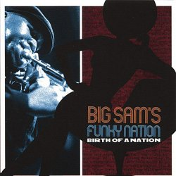 Label:Big Sam's Funky Nation   	Жанр: Jazz-Funk
