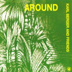 Karl Berger and Friends - Around (1990) Lossless + MP3