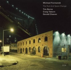 Michael Formanek - The Rub and Spare Change (2010) Lossless