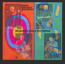 Rich Halley Quartet - Requiem For A Pit Viper