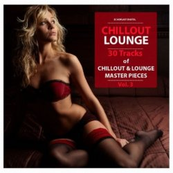 VA - Chillout Lounge Vol.3: 30 Tracks of Chillout and Lounge Master Pieces (2012)