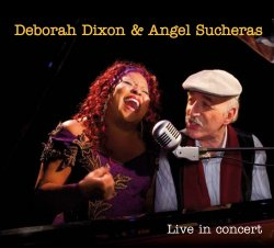 Deborah Dixon & Angel Sucheras - Live in concert (2012)