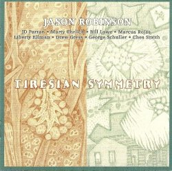 Jason Robinson - Tiresian Symmetry (2012)