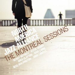North America Jazz Alliance - The Montreal Sessions (2013)