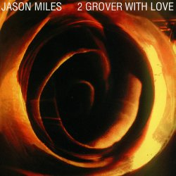 Jason Miles - 2 Grover With Love (2008)