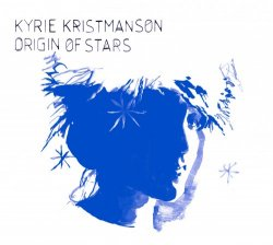 Kyrie Kristmanson - Origin Of Stars (2010)