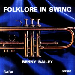 Benny Bailey – Folklore in Swinh 1966 CD-2000