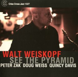 Walt Weiskopf - See The Pyramid (2010) Lossless