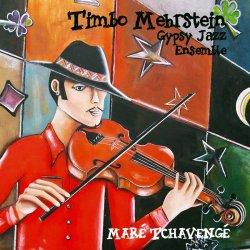 Timbo Mehrstein Gipsy Jazz Ensemble - Mare Tchavenge (2013)