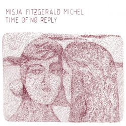 Misja Fitzgerald Michel - Time Of No Reply (2012)