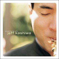 Jeff Kashiwa - Simple Truth (2002) [+Bonus CD]