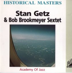 Stan Getz & Bob Brookmeyer Sextet - Academy Of Jazz (2000)