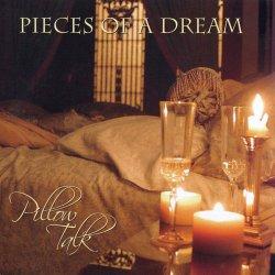 Pieces Of A Dream - Pillow Talk (2006) FLAC