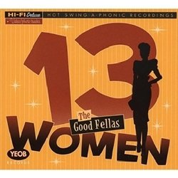The Good Fellas - 13 Women (2007)