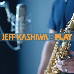 Jeff Kashiwa - Play (2007)