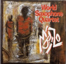 World Saxophone Quartet - M'Bizo (1999)