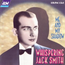 Whispering Jack Smith - Me And My Shadow (2000)