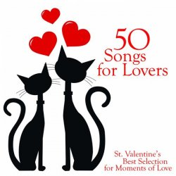VA - 50 Songs for Lovers: St.Valentine's Best Selection for Moments of Love (2013)