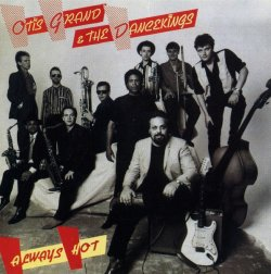 Otis Grand & The Dancekings - Always Hot (1988)