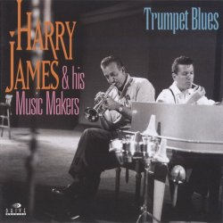 Harry James and his Music Makers - Trumpet Blues (1995)