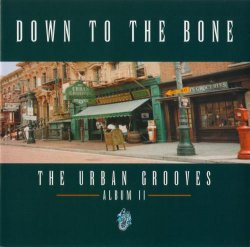 Down to the Bone - The Urban Grooves: Album II (1999)