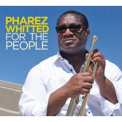 Pharez Whitted - For the People (2012)