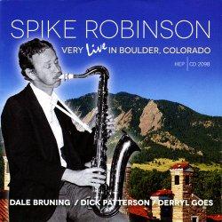 Spike Robinson - Very Live Boulder, Colorado (2013)