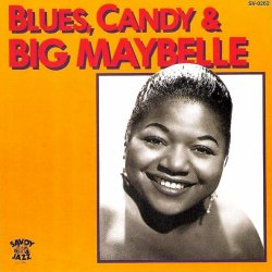Big Maybelle - Blues, Candy & Big Maybelle (1995)