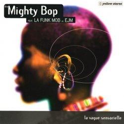 The Mighty Bop - La Vague Sensorielle (1995)