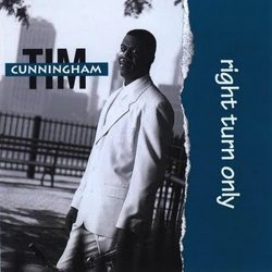 Tim Cunningham - Right Turn Only (1996)
