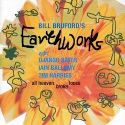 Bill Bruford's Earthworks – All Heaven Broke Loose (1991)