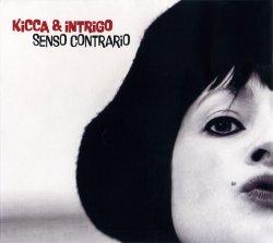 Kicca & Intrigo - Senso Contrario (2012)