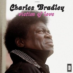 Charles Bradley - Victim Of Love (2013) [Hi-Res]