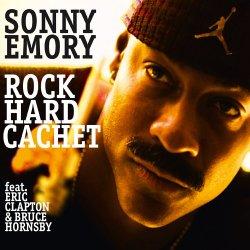 Sonny Emory - Rock Hard Cachet (2013)