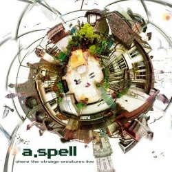 A.Spell - Where the Strange Creatures Live (2013)
