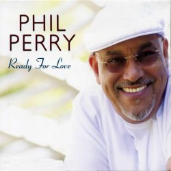 Phil Perry - Ready For Love (2008)