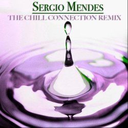 Sergio Mendes - The Chill Connection Remix (12 Mendes' Remix) (2013)