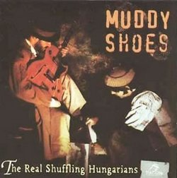 Muddy Shoes - Real Shuffling Hungarians (1998) Lossless + MP3