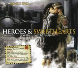 Heroes & Sweethearts - Wartime Songs Of Romance (2011)