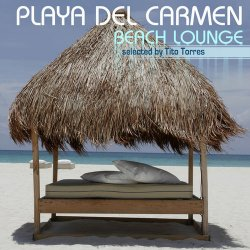 VA - Playa Del Carmen Beach Lounge - Selected By Tito Torres (2013)