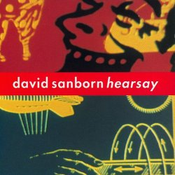 David Sanborn - Hearsay (1994)
