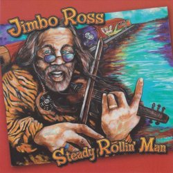 Jimbo Ross - Steady Rollin' Man (2008)