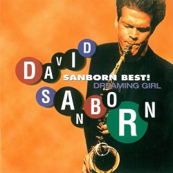 David Sanborn - Dreaming Girl. Sanborn Best! (1996)