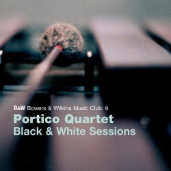 Portico Quartet - Black & White Sessions (2009) [Hi-Res]