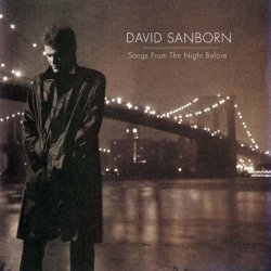 David Sanborn - Songs From The Night Before (1996)