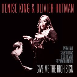Denise King & Olivier Hutman - Give Me The High Sign (2013)